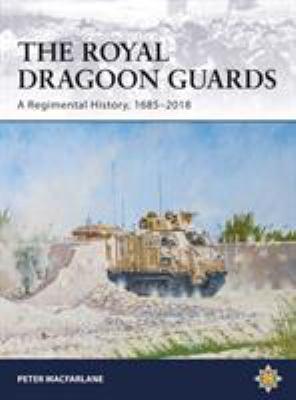 The Royal Dragoon Guards: A Regimental History, 16852018