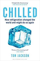 ISBN 9781472911445 product image for Chilled: How Refrigeration Changed the World and Might Do So Again | upcitemdb.com