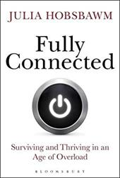 Fully Connected: Surviving and Thriving in an Age of Overload 23742268