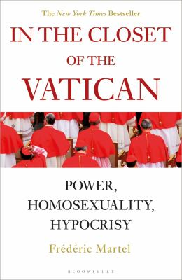 In the Closet of the Vatican: Power, Homosexuality, Hypocrisy; THE NEW YORK TIMES BESTSELLER