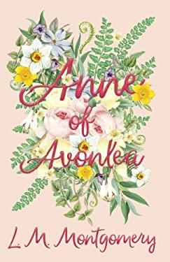 Anne of Avonlea (Anne of Green Gables Series)