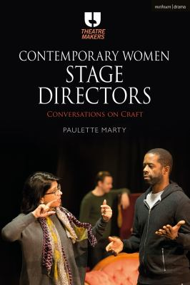 Contemporary Women Stage Directors: Conversations on Craft (Theatre Makers)