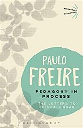 Pedagogy in Process: The Letters to Guinea-Bissau (Bloomsbury Revelations) 23376871