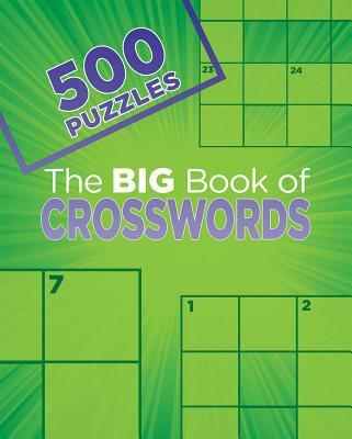 The Big Book Of Crosswords (Big Book of 500 Puzzles)