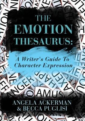 The Emotion Thesaurus: A Writer's Guide to Character Expression 9781475004953