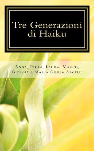 Tre Generazioni Di Haiku 9781475082869