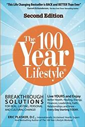 The 100 Year Lifestyle 2nd Edition: Breakthrough Solutions For Real, Lasting Personal and Cultural Change 23069913
