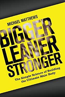 Bigger Leaner Stronger 9781475143386