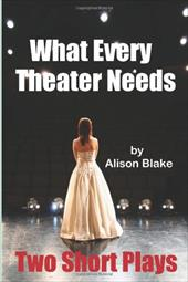 What Every Theater Needs, Two Short Plays 18642647
