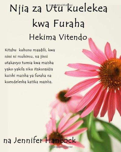 Njia Za Utu Kuelekea Kwa Furaha: Hekima Vitendo (Swahili Translation) 9781475233803