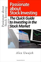 Passionate about Stock Investing: The Quick Guide to Investing in the Stock Market 18590398