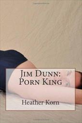 Jim Dunn: Porn King 18590517