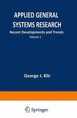 Applied General Systems Research : Recent Developments and Trends
