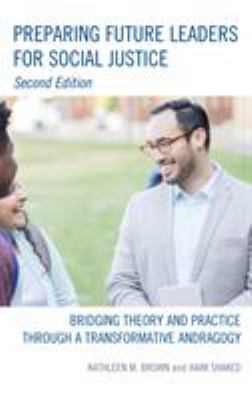 Preparing Future Leaders for Social Justice: Bridging Theory and Practice through a Transformative Andragogy