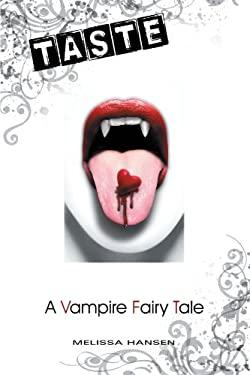Taste: A Vampire Fairy Tale 9781475902686