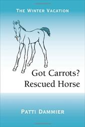 Got Carrots? Rescued Horse: The Winter Vacation 19382826