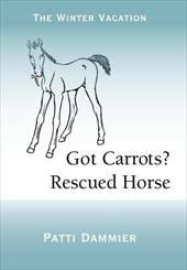 Got Carrots? Rescued Horse: The Winter Vacation 19382827