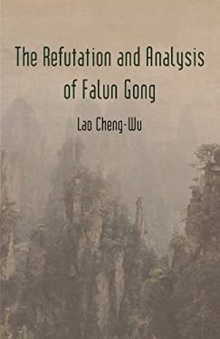 The Refutation and Analysis of Falun Gong 9781475933291