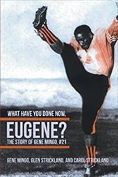 What Have You Done Now, Eugene?: The Story of Gene Mingo, #21 20059573