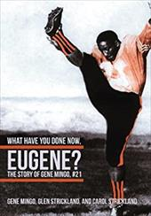What Have You Done Now, Eugene?: The Story of Gene Mingo, #21 20059574