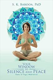 Your Window to Silence and Peace: Gems of Yogic Meditation 20372266