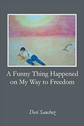 A Funny Thing Happened on My Way to Freedom 20327155