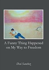 A Funny Thing Happened on My Way to Freedom 20327156