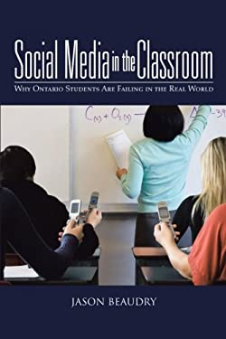 SOCIAL MEDIA IN THE CLASSROOM: WHY ONTAR 9781475959789