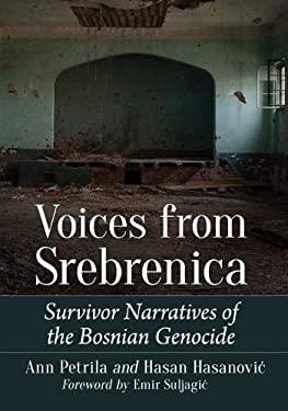 Voices from Srebrenica: Survivor Narratives of the Bosnian Genocide