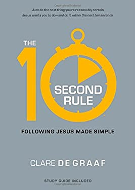 The 10-Second Rule: Following Jesus Made Simple 9781476702773