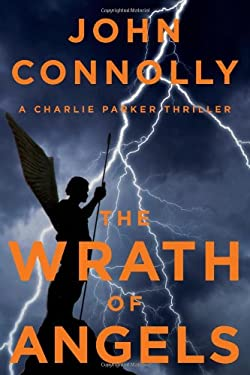 The Wrath of Angels: A Charlie Parker Thriller 9781476703022