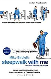 Sleepwalk with Me: And Other Painfully True Stories 19135102