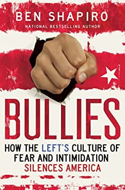 Bullies: How the Left's Culture of Fear and Intimidation Silences America 9781476709994