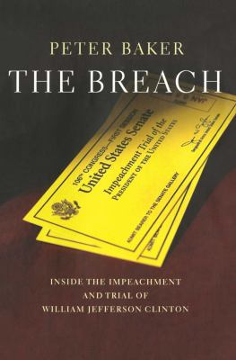 Breach : Inside the Impeachment and Trial of William Jefferson Clinton