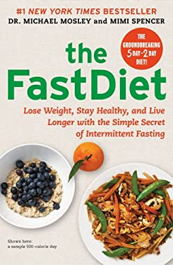 The FastDiet: Lose Weight, Stay Healthy, and Live Longer with the Simple Secret of Intermittent Fasting 9781476734941