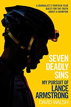 Seven Deadly Sins: My Pursuit of Lance Armstrong 9781476737119