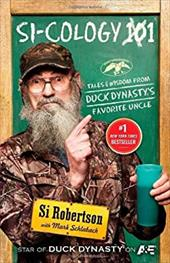 Si-cology 1: Tales and Wisdom from Duck Dynasty's Favorite Uncle 21119063