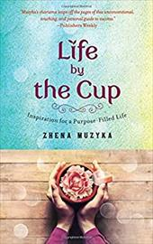 Life by the Cup: Inspiration for a Purpose-Filled Life 22741717