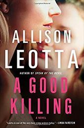 A Good Killing: A Novel (Anna Curtis Series) 22605638