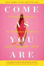 Come as You Are: The Surprising New Science that Will Transform Your Sex Life 22397419
