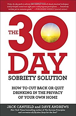 30-Day Sobriety Solution : How to Cut Back or Quit Drinking in the Privacy of Your Own Home