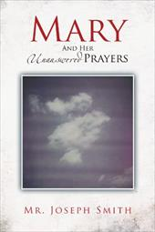 Mary and Her Unanswered Prayers: And Her Unanswered Prayers 19200498