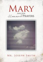 Mary and Her Unanswered Prayers: And Her Unanswered Prayers 19200499