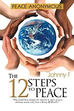 The 12 Steps to Peace 9781477129791