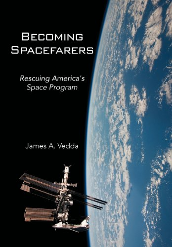Becoming Spacefarers: Rescuing America's Space Program 9781477130926