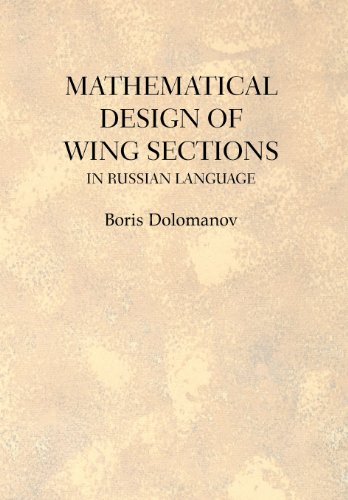 Mathematical Design of Wing Sections: In Russian Language 9781477132760