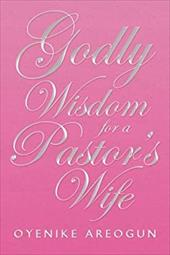 GODLY WISDOM FOR A PASTOR'S WIFE 20043327