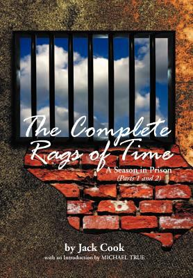 The Complete Rags of Time: A Season in Prison: (Parts 1 and 2) 9781477137406