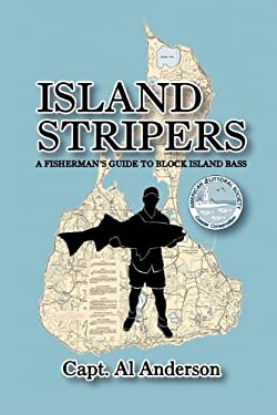 Island Stripers: A Fisherman's Guide to Block Island 9781477138854
