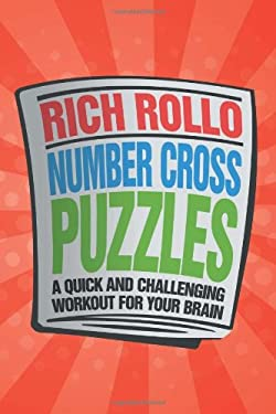 Number Cross Puzzles: A Quick and Challenging Workout for Your Brain 9781477150542